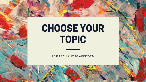 Choosing Your Topic